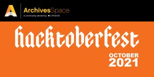 Orange and black image with the ArchivesSpace logo and the text Hacktoberfest 2021